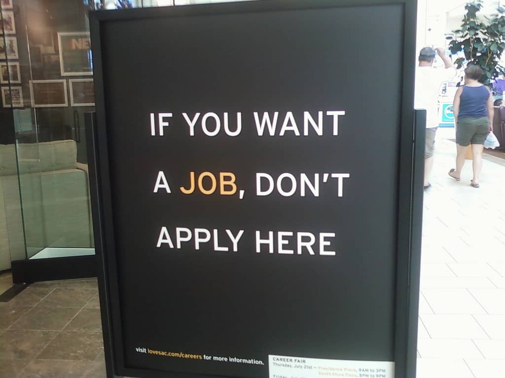 sign that reads If you want a job, don't apply here